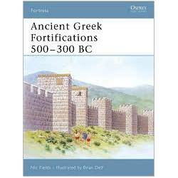 Ancient Greek Fortifications, 500-336 B.C. (Fortress 40)