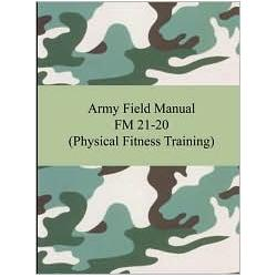 Army Field Manual FM 21-20 (Physical Fitness Training)
