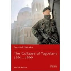 The Collapse of Yugoslavia 1991-1999 (Essential Histories Series)