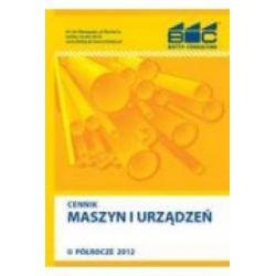 Cennik Maszyn i Urządzeń - II Półrocze 2012 /Z