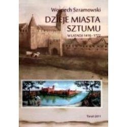 Dzieje miasta Sztumu w latach 1416-1772  r.2011