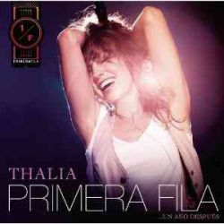 THALIA PRIMERA FILA UN AÑO DESPUES (CD+DVD)