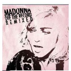 Madonna: Off The Record Remixed (2CD)