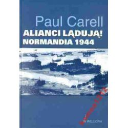 ALIANCI LĄDUJĄ NORMANDIA 1944 CARELL