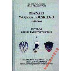 ODZNAKI WOJSKA POLSKIEGO 2 1943-2003 SAWICKI