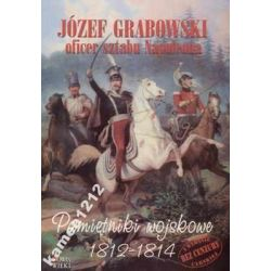 JÓZEF GRABOWSKI OFICER SZTABU NAPOLEONA 1812-1814