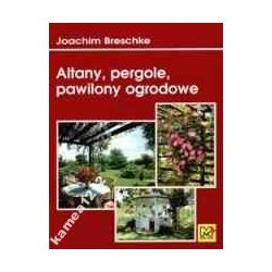 ALTANY PERGOLE PAWILONY OGRODOWE BRESCHKE