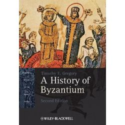 A History of Byzantium Blackwell History of the Ancient World