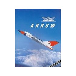 Avro Arrow THE STORY OF THE AVRO ARROW FROM ITS EVOLUTION TO ITS EXTINCTION