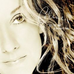 CELINE DION - ALL THE WAY: A DECADE OF SONG [CELINE DION] - NEW CD