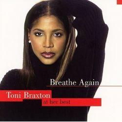 TONI BRAXTON - BREATHE AGAIN: TONI BRAXTON AT HER BEST - NEW CD BOXSET