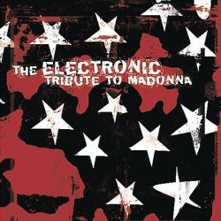 THE ELECTRONIC TRIBUTE TO MADONNA - NEW CD