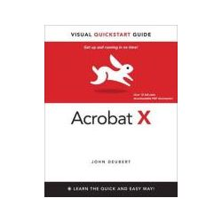 Adobe Acrobat X for Windows and Macintosh Visual QuickStart Guide