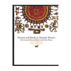 Heaven and Earth in Ancient Mexico: Astronomy and Seasonal Cycles in the Codex Borgia (Hardback)