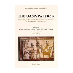 The Oasis Papers 6: Proceedings of the Sixth International Conference of the Dakhleh Oasis Project (Dakhleh Oasis Project: Monograph) (Hardback)