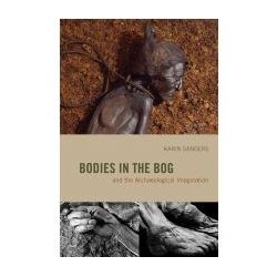 Bodies in the Bog and the Archaeological Imagination (Paperback)