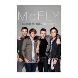 McFly - Unsaid Things: Our Story (Hardback) By (author) Tom Fletcher, By (author) Danny Jones, By (author) Harry Judd, By (author) Dougie Poynter