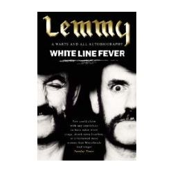 White Line Fever: Lemmy - The Autobiography (Paperback) By (author) Lemmy Kilmister