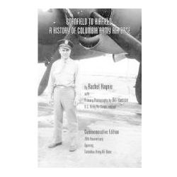 Cornfield to Airfield A History of Columbia Army Air Base: A History of Columbia Army Air Base