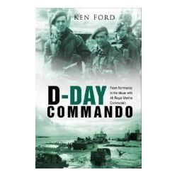D-Day Commando From Normandy to the Maas with 48 Royal Marine Commando