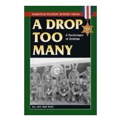 Drop Too Many A Paratrooper at Arnhem