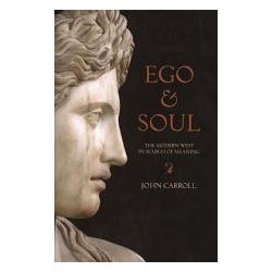Ego & Soul The Modern West in Search of Meaning