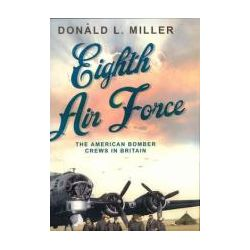 Eighth Air Force The American Bomber Crews in Britain