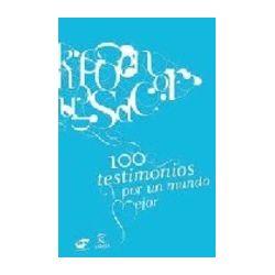 100 TESTIMONIOS POR UN MUNDO MEJOR (En papel)