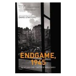 Endgame, 1945 The Missing Final Chapter of World War II