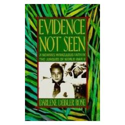 Evidence Not Seen A Woman's Miraculous Faith in the Jungles of World War II