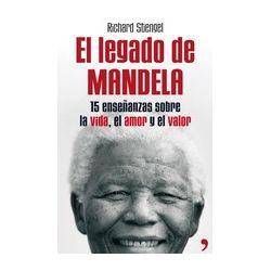EL LEGADO DE MANDELA: 15 ENSEÑANZAS SOBRE LA VIDA, EL AMOR Y EL VALOR