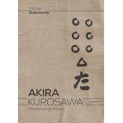 Akira Kurosawa artysta pogranicza