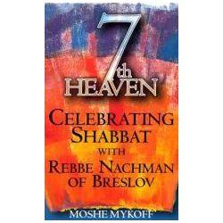 7th Heaven Celebrating Shabbat with Rebbe Nachman of Breslov