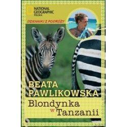 Pakiet 2 Dzienniki z podróży - Blondynka w Tanzanii / Blondynka na Wyspie Wielkanocnej Beata Pawlikowska