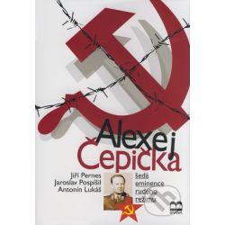 Alexej Čepička    Šedá eminence rudého režimu
