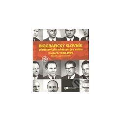 Biografický slovník představitelů ministerstva vnitra v letech 1948 - 1989    Ministři a jejich náměstci
