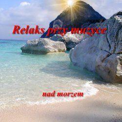 Relaks przy Muzyce nad morzem - Marcin Siwiec