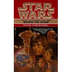 Booktopia - Star Wars, Black Fleet Trilogy 1- Before the Storm by Michael P. Kube-McDowell, 9780553572735. Buy this book online.