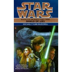 Booktopia - Star Wars, Black Fleet Trilogy - Shield of Lies by Michael P. Kube-McDowell, 9780553572773. Buy this book online.