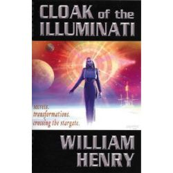 Booktopia - Cloak of the Illuminati, Secrets, Transformations, Crossing the Stargate by William Henry, 9781931882231. Buy this book online.