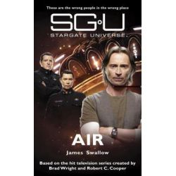 Booktopia - Stargate Universe, Air by James Swallow, 9781905586462. Buy this book online.