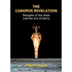 Booktopia - The Canopus Revelation, The Stargate of the Gods and the Ark of Osiris by Philip Coppens, 9781931882262. Buy this book online.