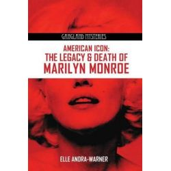 Booktopia - American Icon, The Legacy & Death of Marilyn Monroe by Elle Andra-Warner, 9780985244071. Buy this book online.