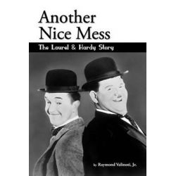 Booktopia - Another Nice Mess - The Laurel & Hardy Story by Jr. Raymond Valinoti, 9781593935467. Buy this book online.