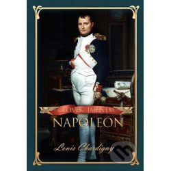 Člověk jménem Napoleon (Louis Chardigny) - Knihy   Martinus.cz