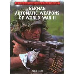 Booktopia - German Automatic Weapons of World War II by Robert Bruce, 9781847972149. Buy this book online.