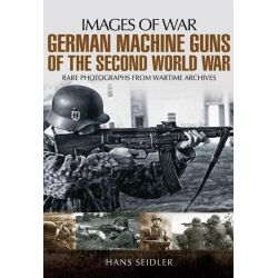 Booktopia - German Machine Guns of the Second World War, Images of War by Hans Seidler, 9781781592731. Buy this book online.