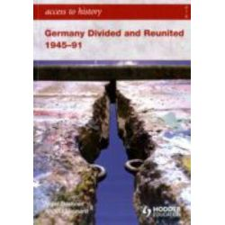 Booktopia - Germany Divided and Reunited 1945-91, Germany Divided and Reunited 1945-91 by Angela Leonard, 9780340986752. Buy this book online.