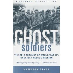 Booktopia - Ghost Soldiers, The Epic Account of World War II's Greatest Rescue Mission by Hampton Sides, 9780385495653. Buy this book online.
