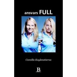 Ansvarsfull - Camilla Kuylenstierna, Christel Dopping - Bok (9789186603335) | Bokus bokhandel